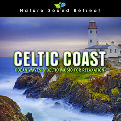 Celtic Coast: Ocean Waves & Celtic Music for Relaxation