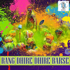 Rang Dhire Dhire Barse