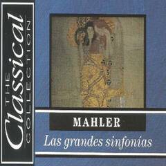 The Classical Collection - Mahler - Las grandes sinfonías