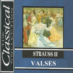 The Classical Collection -  Strauss II - Valses