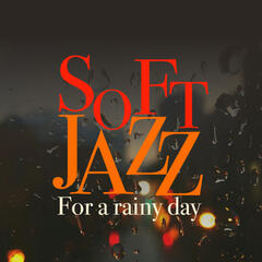 Soft Jazz for a Rainy Day