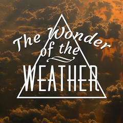 The Wonder of the Weather