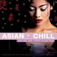 Asian Chill: Relax with Asian Chillout Lounge Music