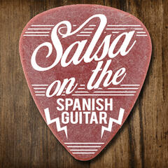 Salsa on the Spanish Guitar