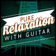 Pure Relaxation with Guitar