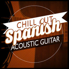 Chill Out: Spanish Acoustic Guitar