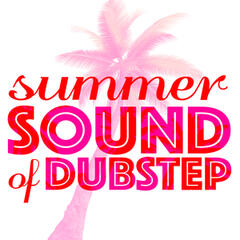 Summer Sound of Dubstep