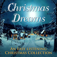 Christmas Dreams - An Easy Listening Christmas Collection (Extended Edition)