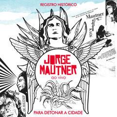 Jorge Mautner Ao Vivo (Para Detonar a Cidade)