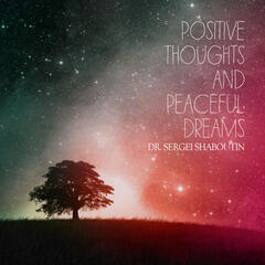 Positive Thoughts and Peaceful Dreams