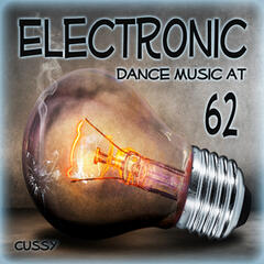 Electronic Dance Music at 62
