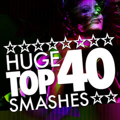 Huge Top 40 Smashes