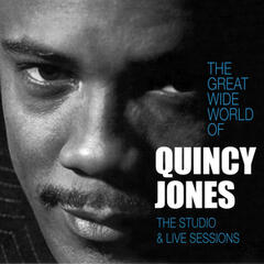 The Great Wide World of Quincy Jones: The Studio & Live Sessions