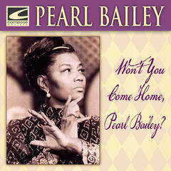 Won't You Come Home, Pearl Bailey?