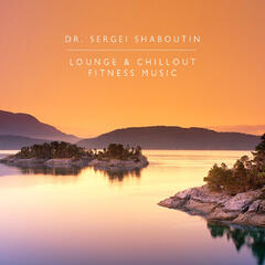 Lounge and Chillout Fitness Music