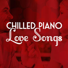 Chilled Piano Love Songs