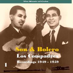 The Music of Cuba - Son & Bolero / Recordings 1949 - 1959, Volume 1