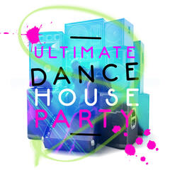 Ultimate Dance House Party