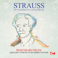 Strauss: Ein Walzertraum (A Waltz Dream) (Digitally Remastered)