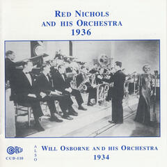 Will Osborne and His Orchestra, 1934, Also Red Nichols and His Orchestra, 1936