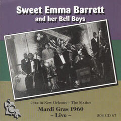 Sweet Emma Barrett & Her Bell Boys - Mardi Gras 1960 - 'Live'