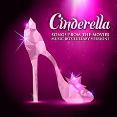 Cinderella: Songs from the Movies (Music Box Lullaby Versions)