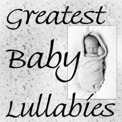 Greatest Baby Lullabies