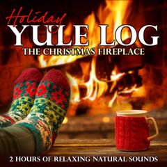 Holiday Yule Log: The Christmas Fireplace (2 Hours of Relaxing Natural Sounds)