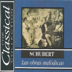 The Classical Collection - Schubert - Las obras melódicas