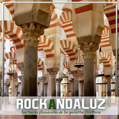 Rock Andaluz, Las Raices Flamencas de la Guitarra Eléctrica
