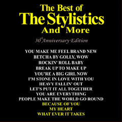 The Best of the Stylistics and More 30th Anniversary Edition