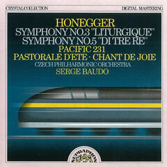 Honegger: Symphonies No. 3 Liturgique and No. 5, Pacific 231