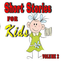 Short Stories for Kids, Vol. 2
