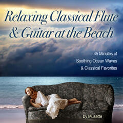 Relaxing Classical Guitar & Flute at the Beach (45 Minutes of Classical Melodies & Soothing Ocean Waves)