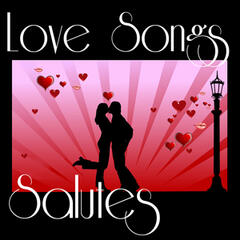 Love Songs Salutes