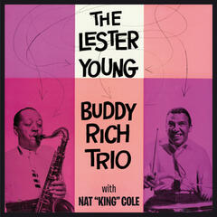 "The Lester Young-Buddy Rich Trio with Nat ""King"" Cole (Bonus Track Version)"