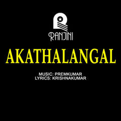 Akathalangal (Original Motion Picture Soundtrack)