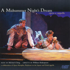 Michael Ching: A Midsummer Night's Dream–opera a capella