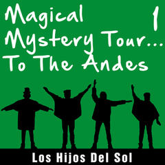 Magical Mistery Tour... To the Andes, Vol. 1