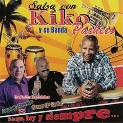 Salsa Con Kiko Pacheco y Su Banda, El de Ayer Hoy y Siempre ...