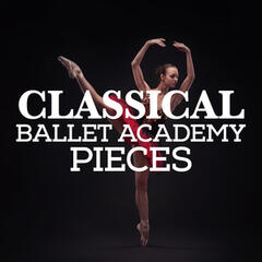 Classical Ballet Academy Pieces
