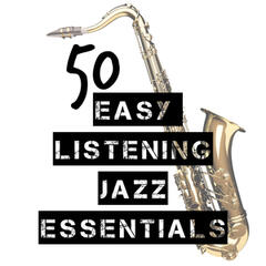 50 Easy Listening Jazz Essentials
