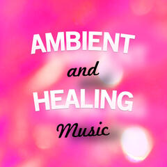 Ambient & Healing Music