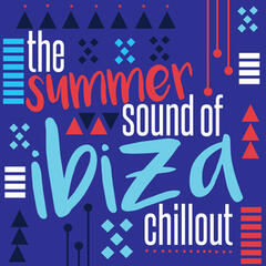 The Summer Sound of Ibiza Chillout