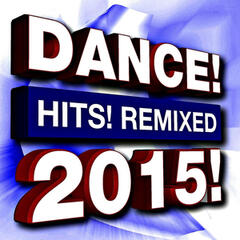 Dance Hits! Remixed 2015