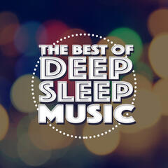 The Best of Deep Sleep Music