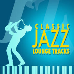 Classic Jazz Lounge Tracks