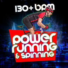 Power Running & Spinning (130+ BPM)