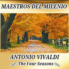 Antonio Vivaldi, The Four Seasons - Maestros del Milenio