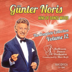"Günter Noris ""King of Dance Music"" The Complete Collection Volume 12"